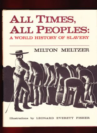All Times, All People, A World History of Slavery. Milton Meltzer