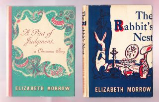 Two titles: The Rabbit's Nest and A Pint of Judgment, a Christmas Story. Elizabeth Morrow
