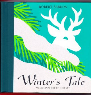 Winter's Tale, An Original Pop-up Journey. Robert Sabuda