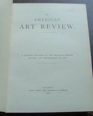 The American Art Review A Journal devoted to the Practice Theory History and Archaeology of Art - Volume One