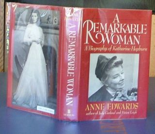 A Remarkable Woman A Biography of Katharine Hepburn Signed by Katharine Hepburn. Anne Edwards