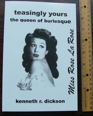 teasingly yours Miss Rose La Rose the queen of burlesque. Kenneth R. Dickson